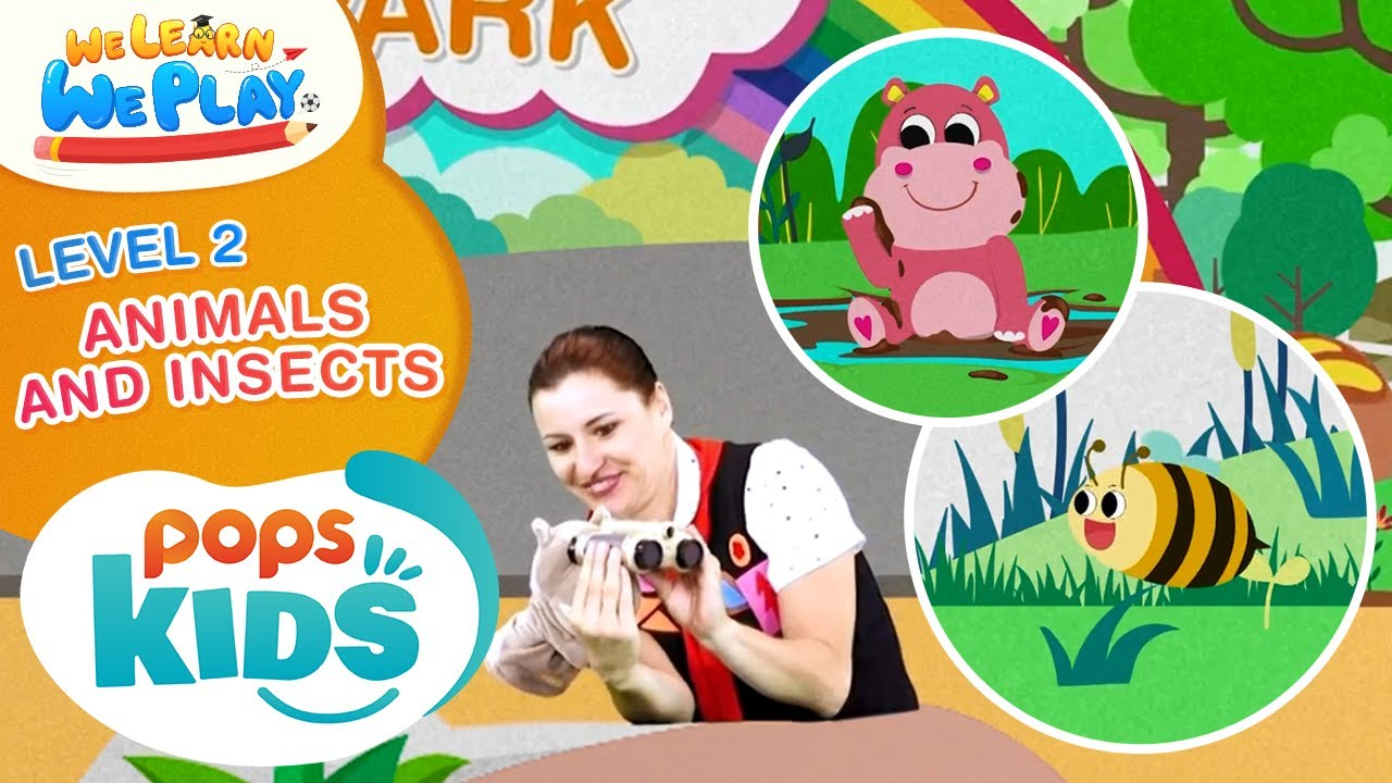 We Learn We Play Level 2 - Animals & Insects - Học Tiếng Anh Cùng POPS Kids