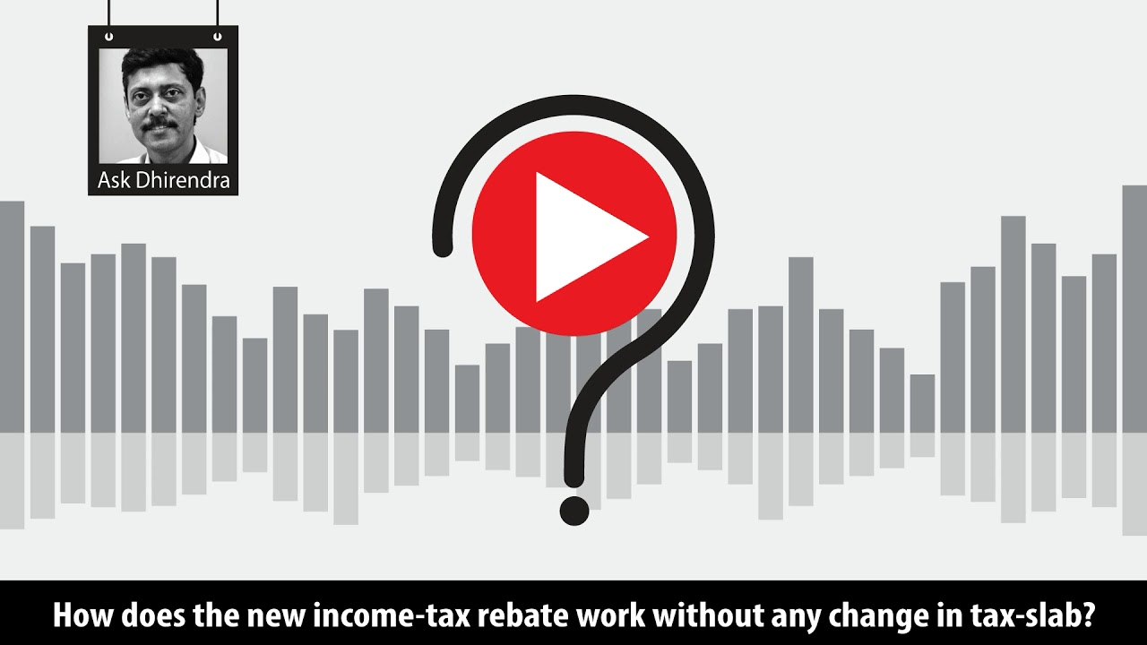 How Does The New Income Tax Rebate Work Without Any Change In Slab