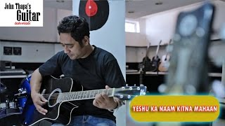 Yeshu Ka Naam Kitna Mahaan | John Thapa Guitar Tutorial | Christian Devotional Song