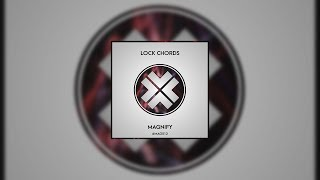 Lock Chords - Magnify [Magnified Release]