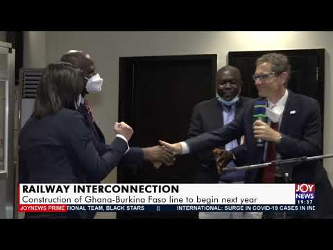 Railway Interconnection: Construction of Ghana-Burkina Faso line to begin next year (23-4-21)