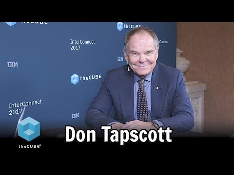 Don Tapscott, IBM - IBM Interconnect 2017 - #ibminterconnect - #theCUBE