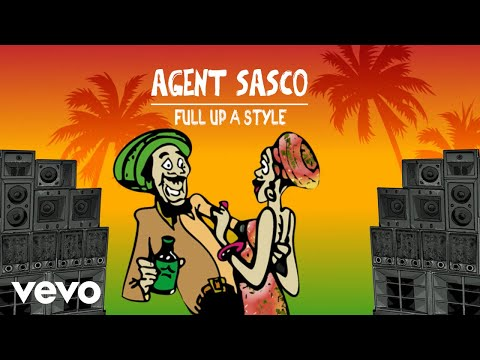 Agent Sasco - Full Up A Style | Official...