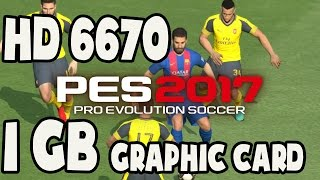 pes 2017 on amd hd 6670 1gb graphics card low end gaming pc