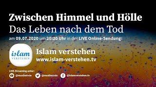 Islam Verstehen - Zwischen Himmel und Hölle - Das Leben nach dem Tod