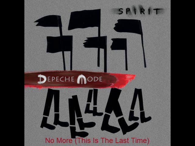 depeche-mode-no-more-this-is-the-last-time-spirit-2017-infernos