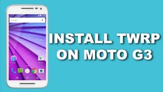 how to install twrp recovery in moto g3 in easy steps
