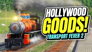 Making GOOD STUFF in HOLLYWOOD! | Transport Fever 2 (Part 22)