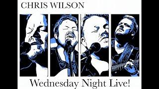 Chris Wilson - Wednesday Night Live - April 28, 2021