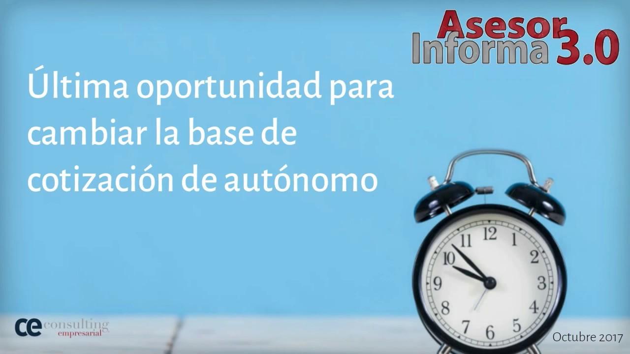 Último plazo para cambiar la base de cotización de autónomo | Asesor Informa 3.0 Octubre