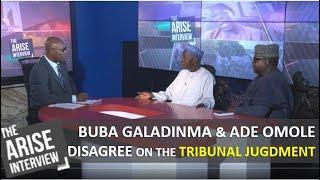 Buba Galadinma & Ade Omole disagree on the Tribunal Jugdment