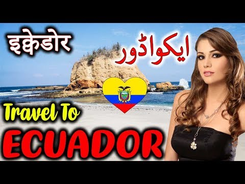 Travel to Ecuador | Full Documentary and History About Ecuador In Urdu & Hindi | ایکواڈور کی سیر