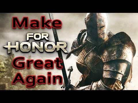 Make For Honor Great Again - A For Honor Social... (Purge)