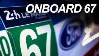 2017 Le Mans 24 Hour - LIVE Ford GT Onboards and Garage Cam - ONBOARD 67