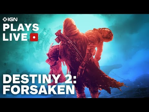 Destiny 2: Forsaken - Campaign Gameplay Livestream - IGN Plays Live