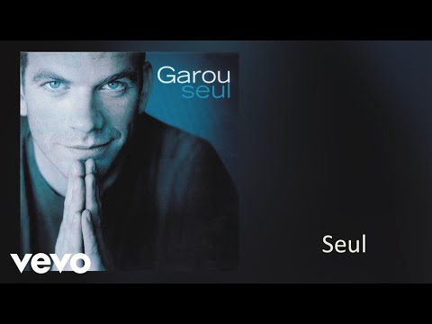 Garou - Seul (Audio)