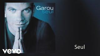 Garou - Seul (Audio)