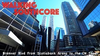 Walking Toronto: Southcore - Scotiabank Arena To The CN Tower (With Commentary)
