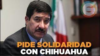 Javier Corral pide solidaridad de todo el país con #Chihuahua