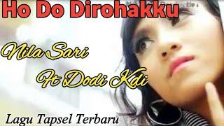 Ho Do Di Rohakku. Voc Nila Sari Ft Dodi Kdi. Lagu Tapsel Madina Teebaru 2019