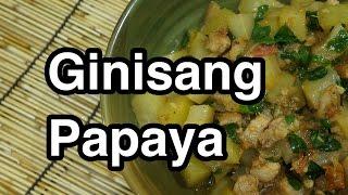 ★★ Ginisang Papaya Recipe - Pinoy Filipino Tagalog