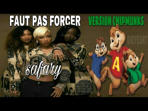 Safary - Faut Pas Forcer (Chipmunks Version) By DieyeArt
