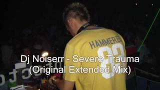 Dj Noiserr - Severe Trauma (Original Extended Mix)