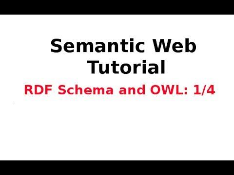Semantic Web Tutorial 9/14: RDF Schema and OWL 1/4
