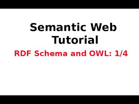 Semantic Web Tutorial 9/14: RDF Schema and OWL 1/4