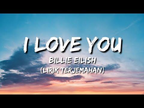 Billie Eilish - I Love You (Lirik Terjemahan Indonesia)