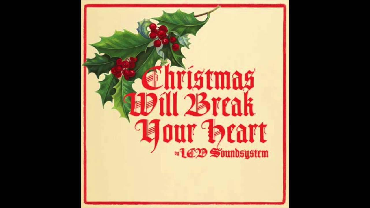 LCD Soundsystem - Christmas Will Break Your Heart - YouTube