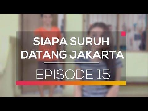Siapa Suruh Datang Jakarta - Episode 15