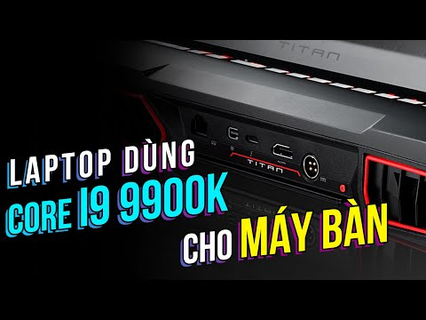 MÁY TÍNH BÀN XÁCH TAY MSI GT76 TITAN. Core i9 9900K Desktop, RTX 2080Ti