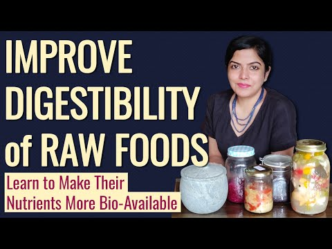 Improve Digestibility of Raw Foods | Make Nutrients Bio-Available