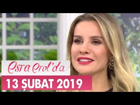 Esra Erol'da 13 Şubat 2019
