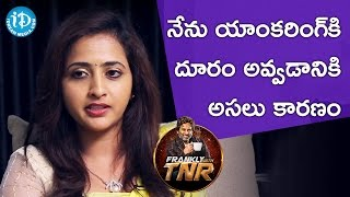 Reason why I Quit Anchoring - Lasya | Frankly With TNR | Talking Movies