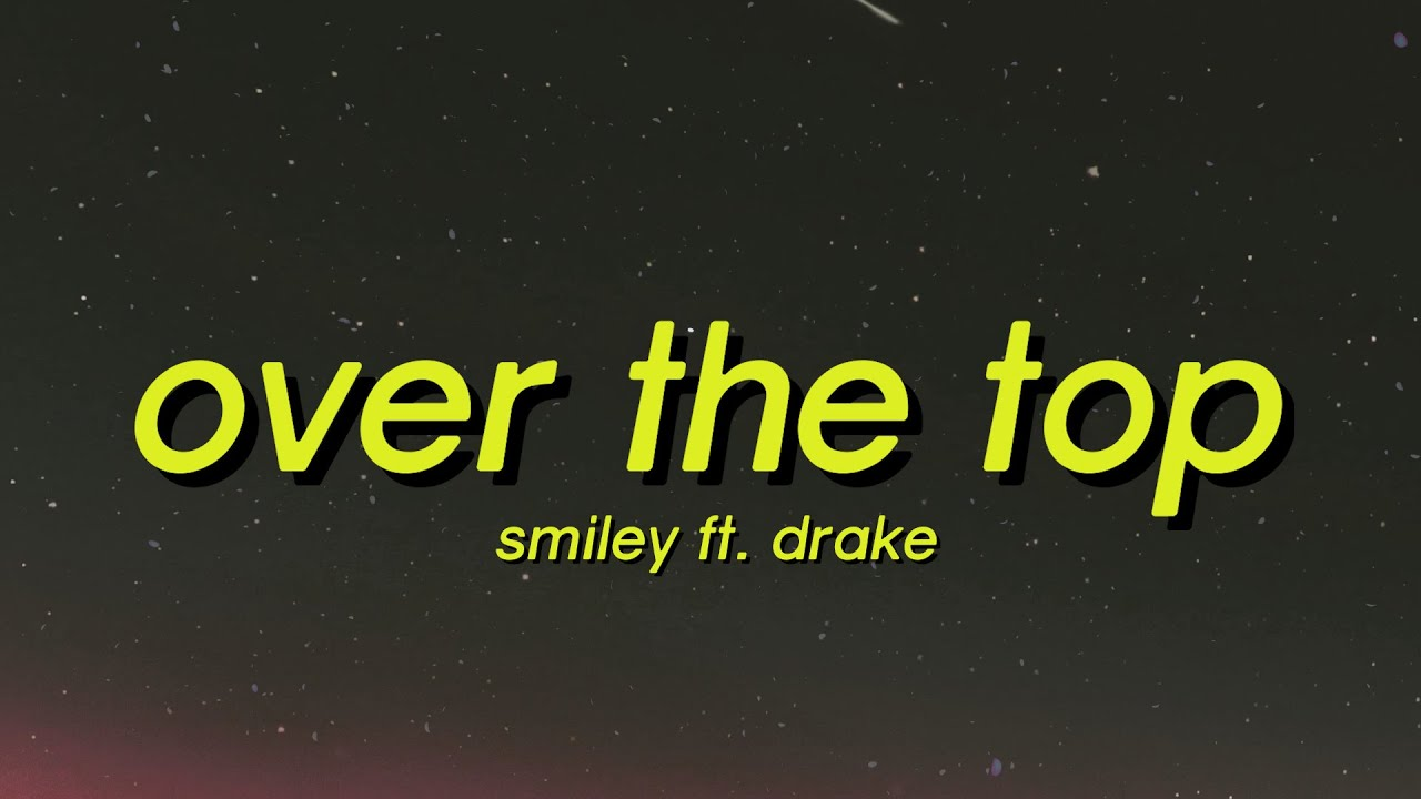 Smiley ft. Drake - Over The Top (Lyrics) Prada and Gucci it don't go together