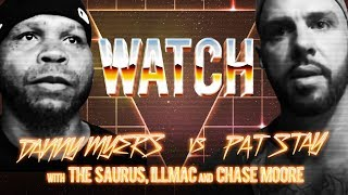 WATCH: DANNY MYERS vs PAT STAY with THE SAURUS, ILLMAC and CHASE MOORE