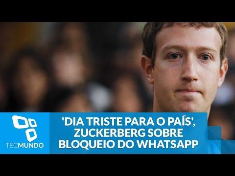 'Dia Triste Para O País', Lamenta Zuckerberg Sobre Bloqueio Do WhatsApp