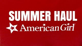 American Girl Summer Haul