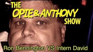 Opie & Anthony: Ron Bennington Vs Intern David (03/18-03/23/09)