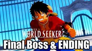 ONE PIECE: WORLD SEEKER (2019) - Final Boss & ENDING (PS4 PRO)
