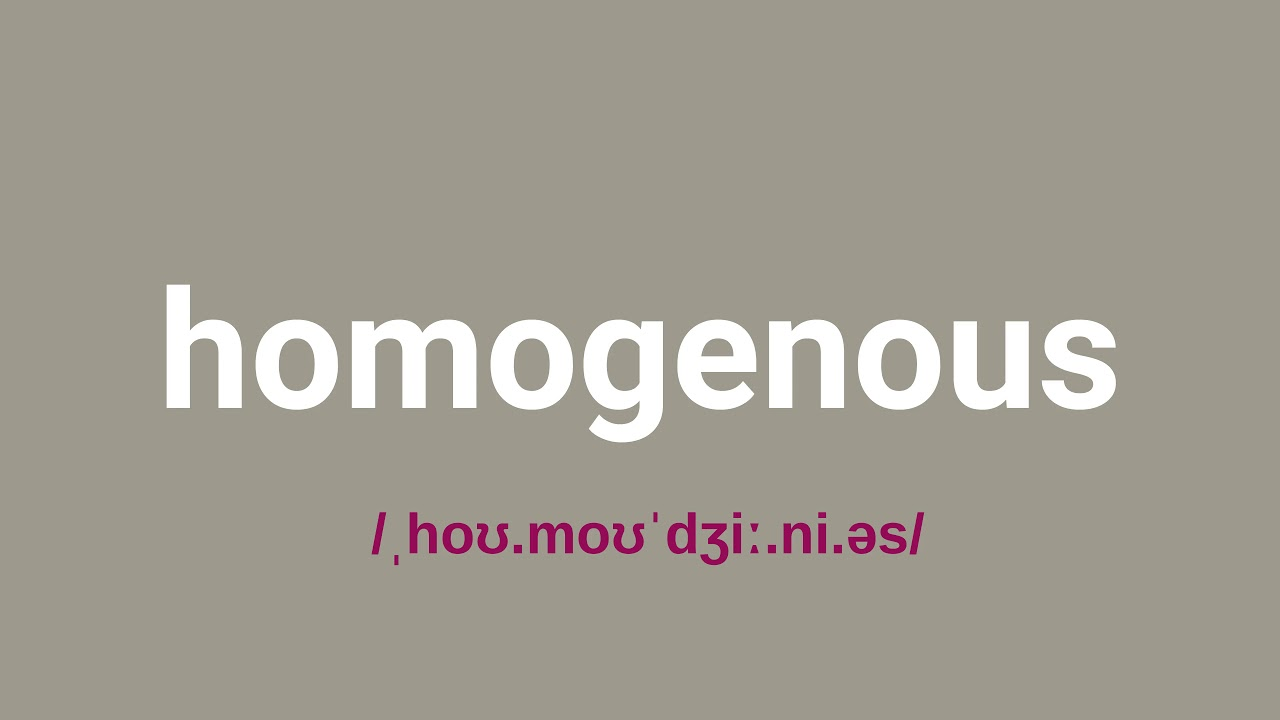"""How to Pronounce """"Homogeneous"""" in English - YouTube"""