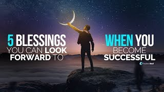 5 Amazing Things You Get From Becoming Successful Nobody Talks About