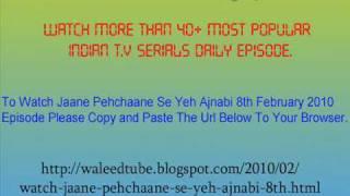 Watch Jaane Pehchaane Se Yeh Ajnabi - 8th February 2010 Episode