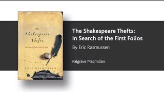 Eric Rasmussen on The Shakespeare Thefts: In Search of the First Folios