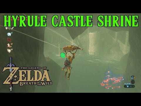 Zelda Breath Of The Wild Playthrough: Hyrule Castle Shrine, Saas Ko'sah Shrine