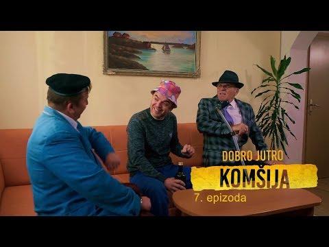 DOBRO JUTRO KOMSIJA 7 EPIZODA (BN Televizija 2019) HD
