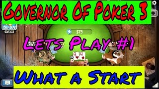 Governor Of Poker 3 Lets Play #1 What A Start