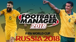 World Cup Challenge | Australia - Part 1 | Football Manager 2018